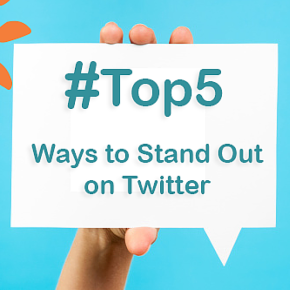 Top 5 Ways to Stand Out on Twitter