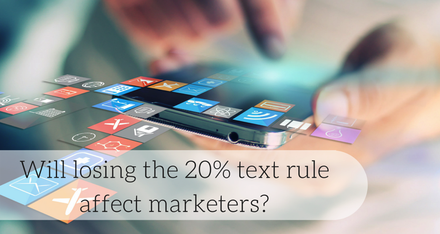 Will Losing the 20% Text Rule Affect Facebook Marketers?